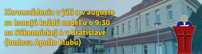 Zhroma�denia cirkvi NKZ BA sa po�as j�la a augusta konaj� v budove Apollo Klubu na S�kenn�ckej 4 v Bratislave.